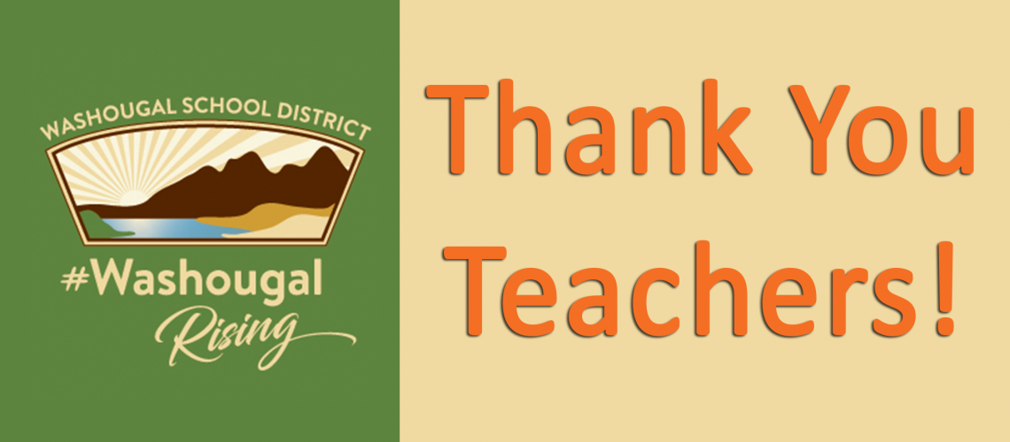 Thank you teachers! with WSD Logo and Washougal School District Washougal Rising