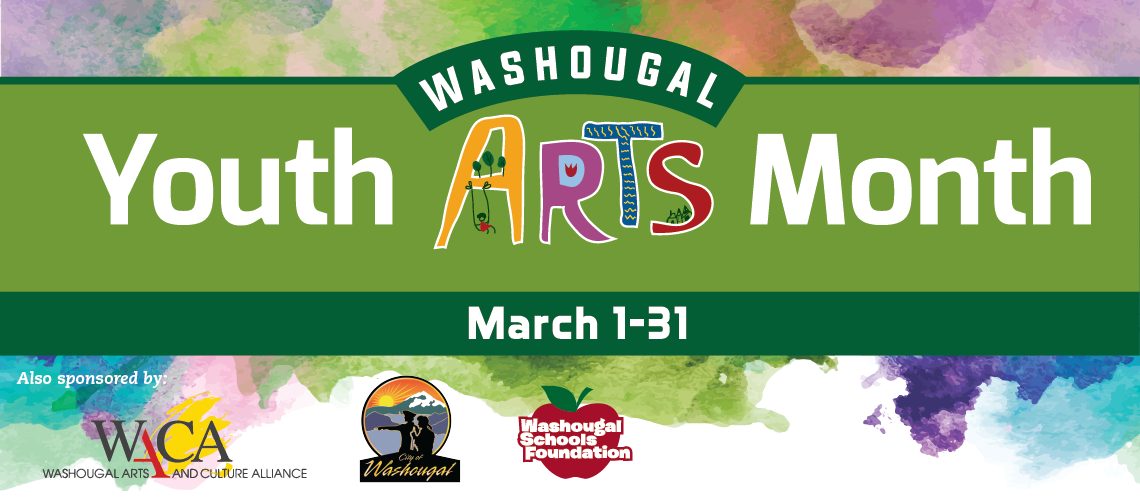 Youth Arts Month banner, with March 1-31, Washougal School Foundation, City of Washougal, and Washougal Arts and Culture Alliance logos along bottom