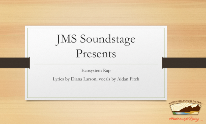 JMS Soundstage Presents Ecosystem RAP lyrics by Diana Larson vocals by Aidan Fitch with WSD Logo and #WashougalRising in lower right