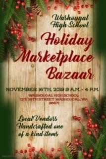 Holiday Marketplace Bazaar November 15 2019 9-4 PM Washougal High 1201 39th Street Washougal WA 98671 Local Vendors Hancrafted one of a kind items on a wood panel background with holly leaves and berries around it