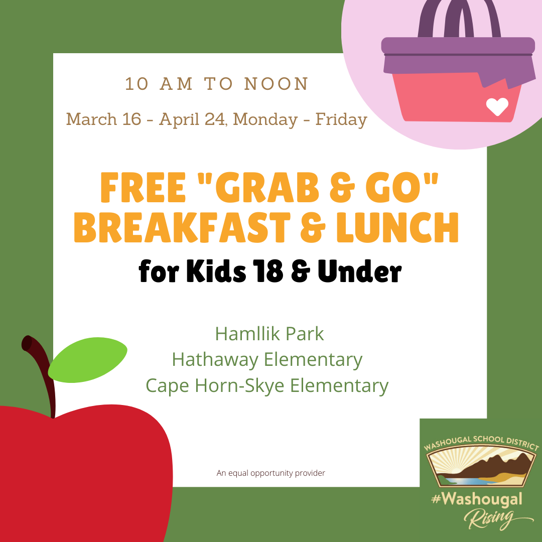 free grab and go lunch breakfast 10 am to noon March 16 to April 24 Monday-Friday, Kids 18 & under, hamllik park hathaway elementary and Cape Horn-Skye An Equal opportunity provider WSD Logo, red apple,a nd lunch picnic basket