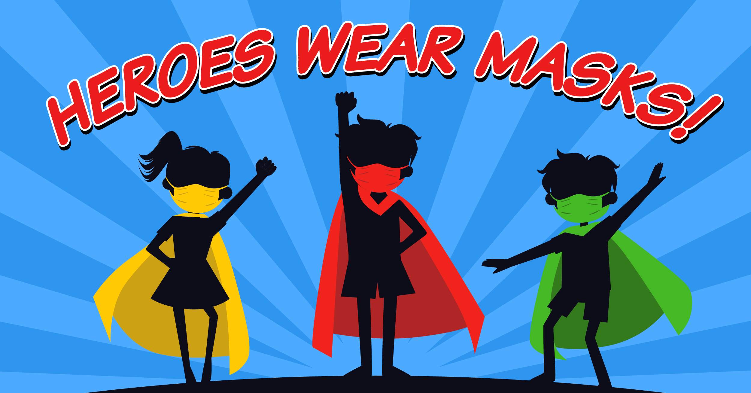 Three student silloettes against a blue background, wearing capes and color coordinated masks, with words Heroes wear masks above in red letters