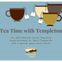 Tea cups with bags, and Tea Time with Templeton, our Q&A Webinar series featuring superintendent Dr. Mary Templeton and a special guest each month, with WSD Logo and #WashougalRising