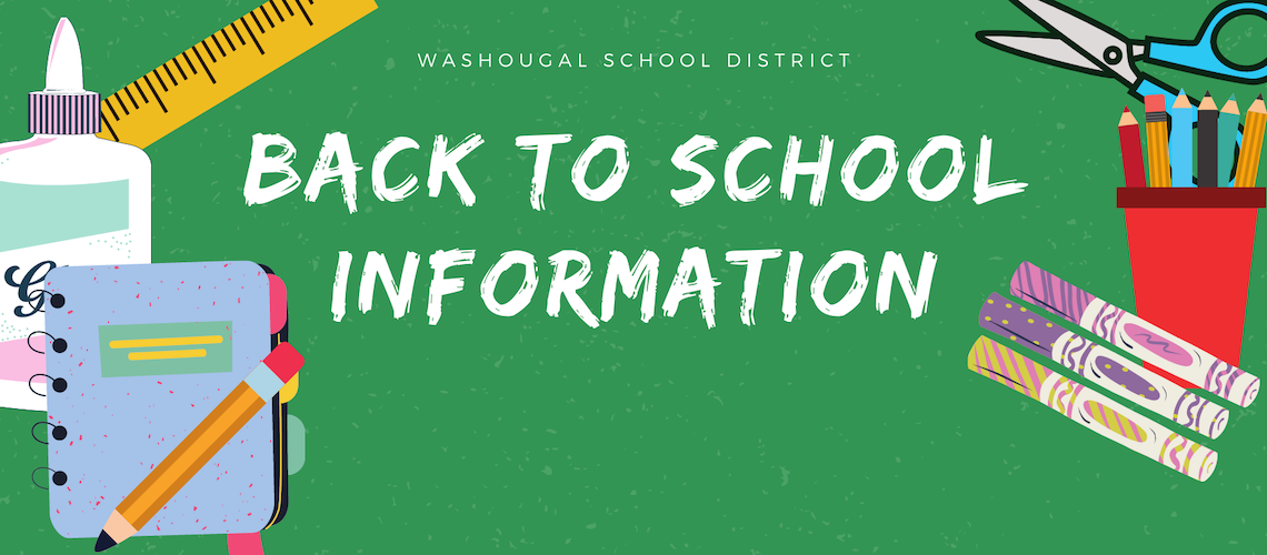 Washougal School District Back to School information on green background with bottle of glue, ruler, notebook and pencil, cup of pencils, scissors, and markers